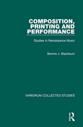 Composition, Printing and Performance: Studies in Renaissance Music, 1st Edition (Hardback) book cover
