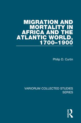 Migration and Mortality in Africa and the Atlantic World, 1700–1900: 1st Edition (Hardback) book cover