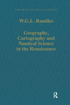 Geography, Cartography and Nautical Science in the Renaissance: The Impact of the Great Discoveries book cover