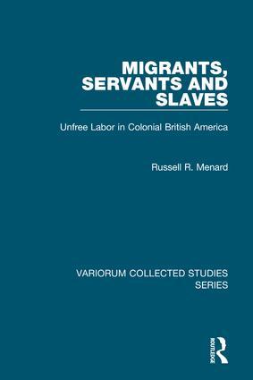 Migrants, Servants and Slaves: Unfree Labor in Colonial British America book cover