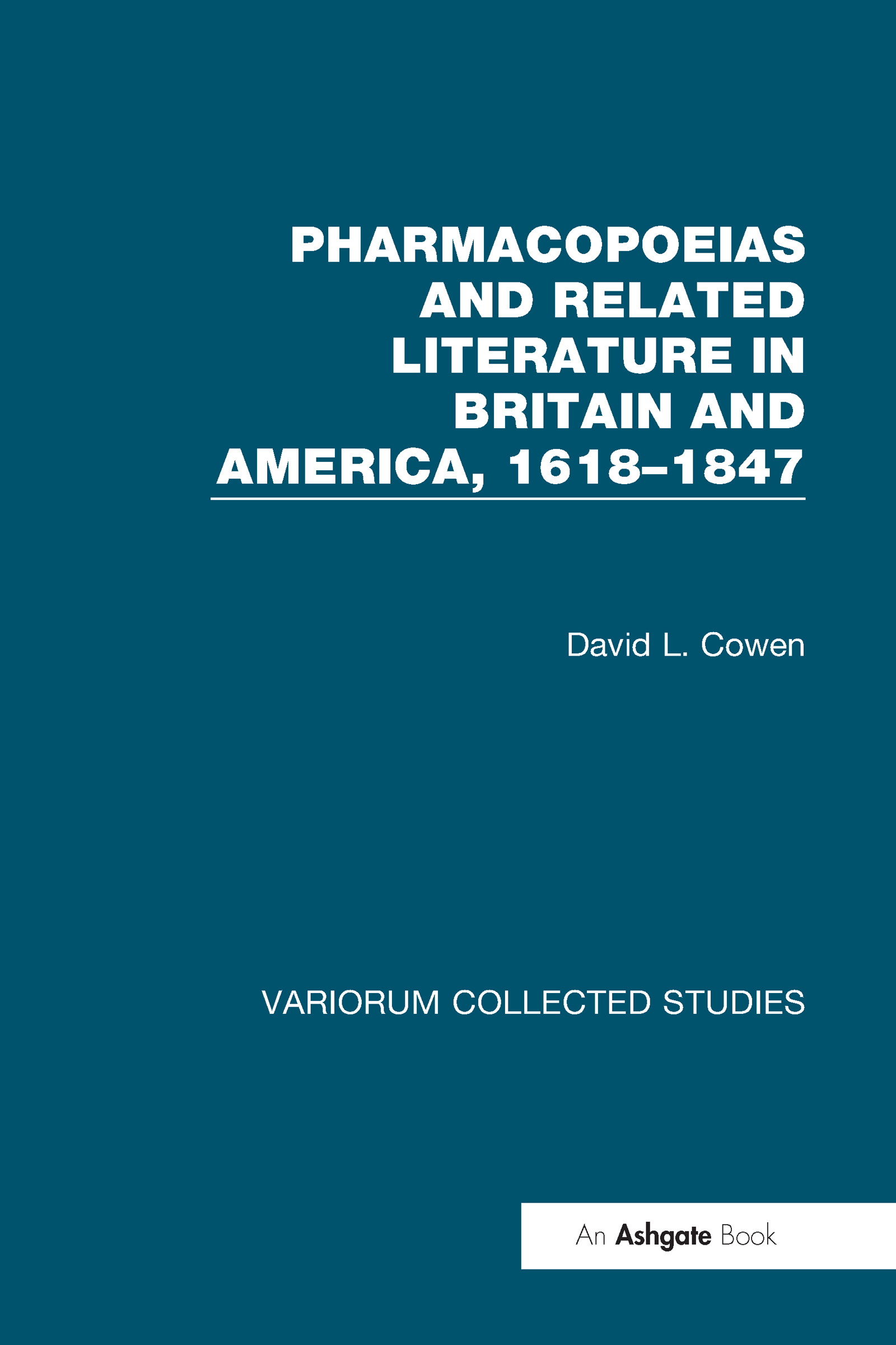 Pharmacopoeias and Related Literature in Britain and America, 1618–1847: 1st Edition (Hardback) book cover