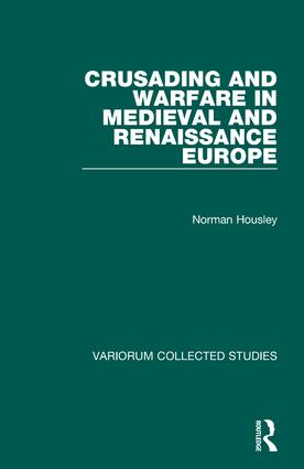 Crusading and Warfare in Medieval and Renaissance Europe book cover