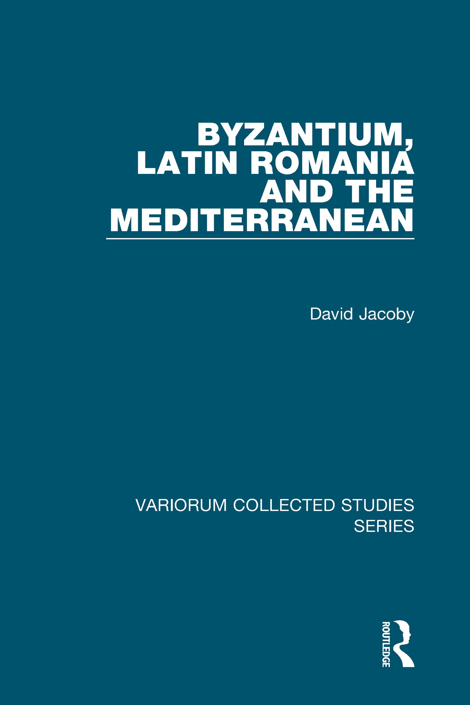 Byzantium, Latin Romania and the Mediterranean: 1st Edition (Hardback) book cover
