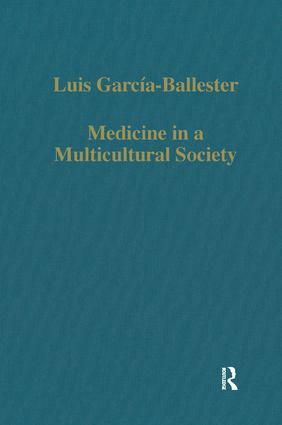 Medicine in a Multicultural Society: Christian, Jewish and Muslim Practitioners in the Spanish Kingdoms, 1222–1610 book cover