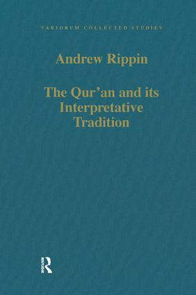 The Qur'an and its Interpretative Tradition: 1st Edition (Hardback) book cover