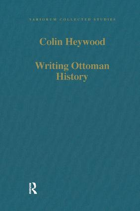 Writing Ottoman History: Documents and Interpretations, 1st Edition (Hardback) book cover