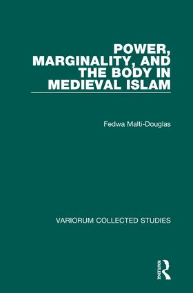 Power, Marginality, and the Body in Medieval Islam: 1st Edition (Hardback) book cover
