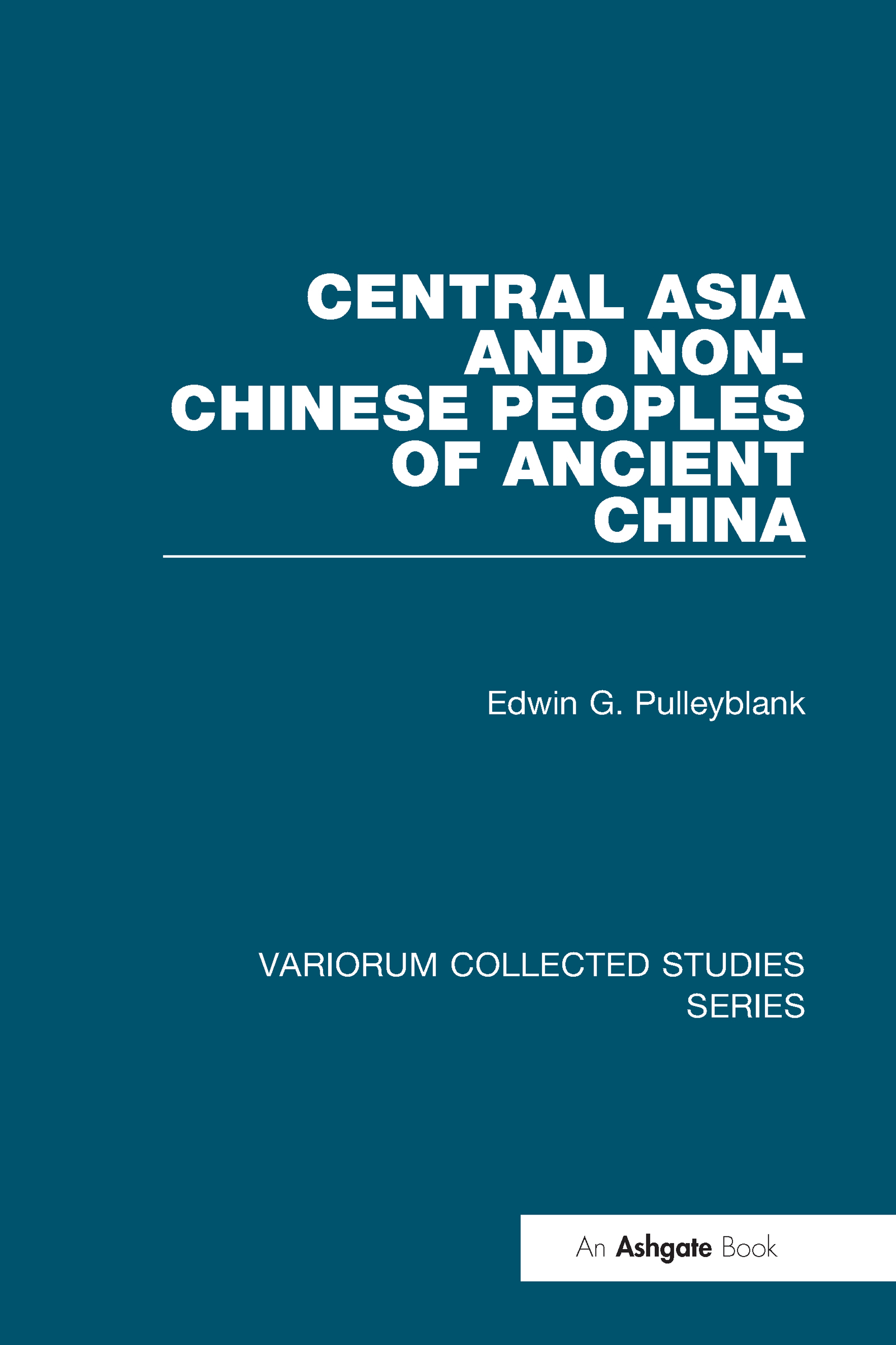Central Asia and Non-Chinese Peoples of Ancient China: 1st Edition (Hardback) book cover