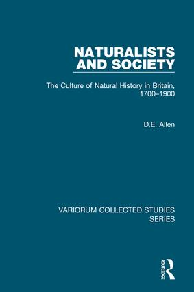 Naturalists and Society: The Culture of Natural History in Britain, 1700–1900, 1st Edition (Hardback) book cover