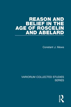 Reason and Belief in the Age of Roscelin and Abelard