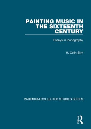 Painting Music in the Sixteenth Century: Essays in Iconography, 1st Edition (Hardback) book cover