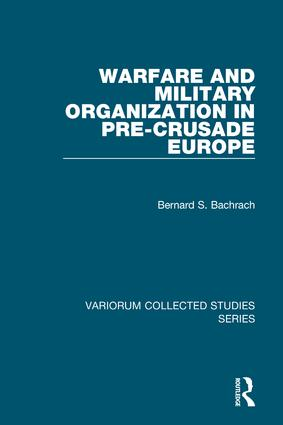 Warfare and Military Organization in Pre-Crusade Europe: 1st Edition (Hardback) book cover