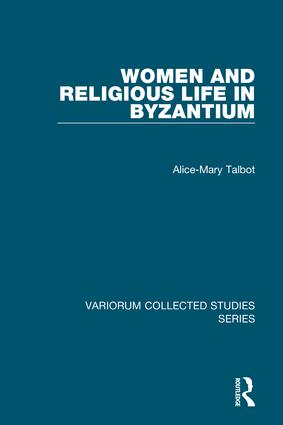 Women and Religious Life in Byzantium: 1st Edition (Hardback) book cover