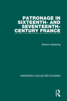 Patronage in Sixteenth- and Seventeenth-Century France: 1st Edition (Hardback) book cover