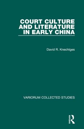 Court Culture and Literature in Early China: 1st Edition (Hardback) book cover