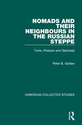 Nomads and their Neighbours in the Russian Steppe: Turks, Khazars and Qipchaqs, 1st Edition (Hardback) book cover