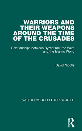 Warriors and their Weapons around the Time of the Crusades