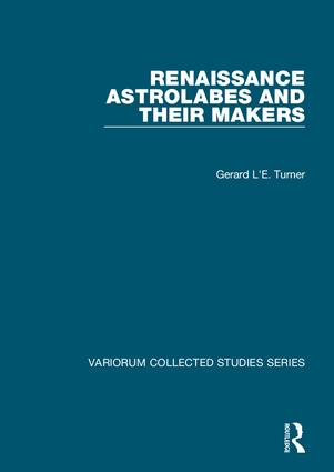 Renaissance Astrolabes and their Makers: 1st Edition (Hardback) book cover