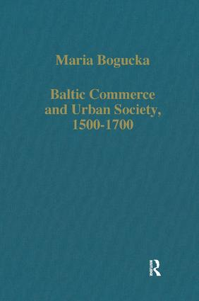 Baltic Commerce and Urban Society, 1500-1700: Gdansk/Danzig and its Polish Context, 1st Edition (Hardback) book cover