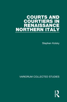 Courts and Courtiers in Renaissance Northern Italy