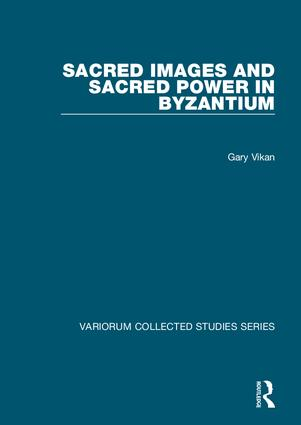 Sacred Images and Sacred Power in Byzantium: 1st Edition (Hardback) book cover
