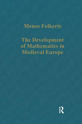 The Development of Mathematics in Medieval Europe: The Arabs, Euclid, Regiomontanus, 1st Edition (Hardback) book cover