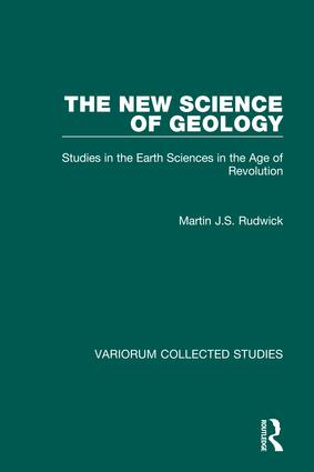 The New Science of Geology: Studies in the Earth Sciences in the Age of Revolution, 1st Edition (Hardback) book cover