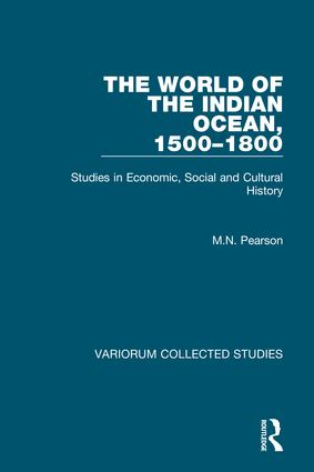 The World of the Indian Ocean, 1500–1800: Studies in Economic, Social and Cultural History book cover
