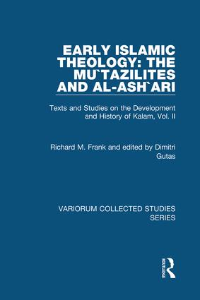 Early Islamic Theology: The Mu`tazilites and al-Ash`ari: Texts and Studies on the Development and History of Kalam, Vol. II book cover