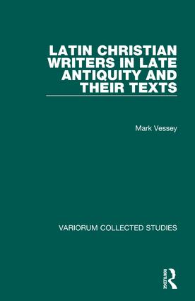 Latin Christian Writers in Late Antiquity and their Texts