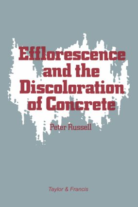 Efflorescence and the Discoloration of Concrete: 1st Edition (Paperback) book cover