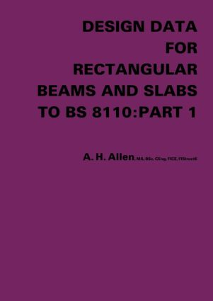 Design Data for Rectangular Beams and Slabs to BS 8110: Part 1: 1st Edition (Paperback) book cover