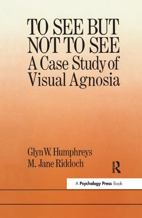 To See But Not To See: A Case Study Of Visual Agnosia (Paperback) book cover