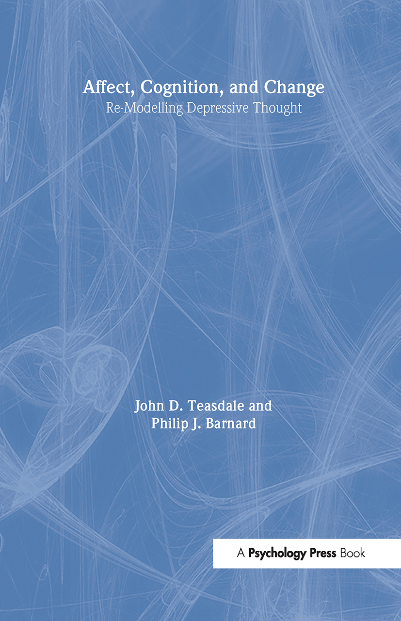Affect, Cognition and Change: Re-Modelling Depressive Thought, 1st Edition (Hardback) book cover