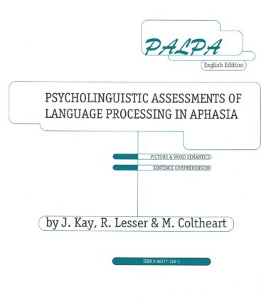 PALPA: Psycholinguistic Assessments of Language Processing in Aphasia (Hardback) book cover