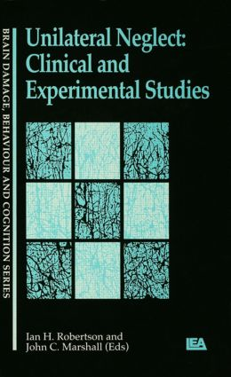 Unilateral Neglect: Clinical And Experimental Studies (Paperback) book cover