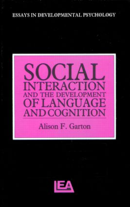 Social Interaction and the Development of Language and Cognition (Hardback) book cover