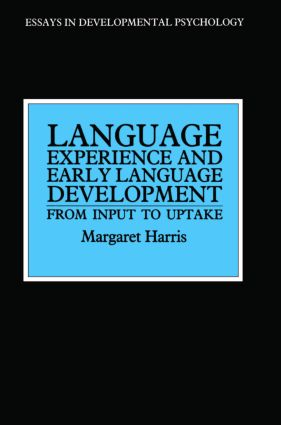 Language Experience and Early Language Development: From Input to Uptake (Paperback) book cover