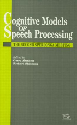 Cognitive Models Of Speech Processing: The Second Sperlonga Meeting (Hardback) book cover