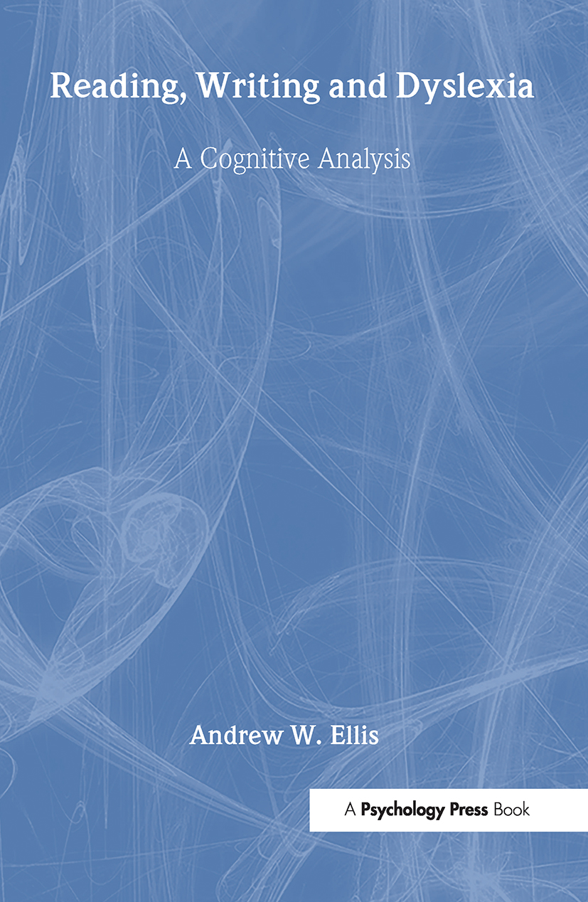 Reading, Writing and Dyslexia: A Cognitive Analysis (Hardback) book cover