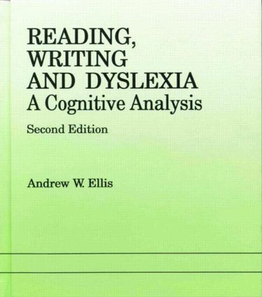 Reading, Writing and Dyslexia: A Cognitive Analysis (Paperback) book cover