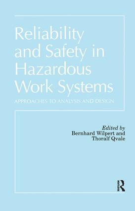 Reliability and Safety In Hazardous Work Systems: Approaches To Analysis And Design (Hardback) book cover