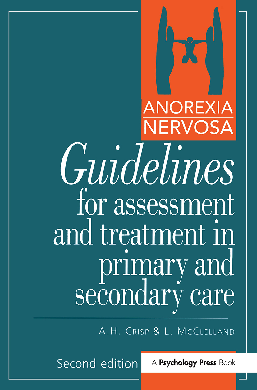 Anorexia Nervosa: Guidelines For Assessment & Treatment In Primary & Secondary Care (Paperback) book cover