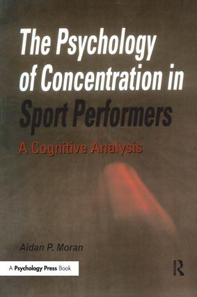The Psychology of Concentration in Sport Performers: A Cognitive Analysis (Paperback) book cover