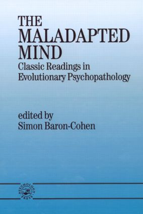 The Maladapted Mind: Classic Readings in Evolutionary Psychopathology (Paperback) book cover