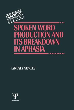Spoken Word Production and Its Breakdown In Aphasia (Hardback) book cover