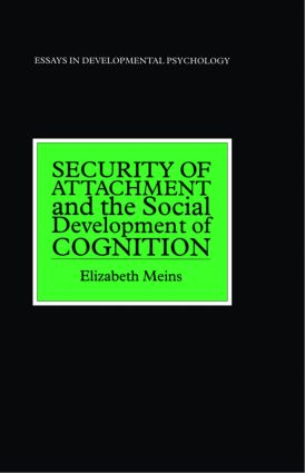 Security of Attachment and the Social Development of Cognition (Hardback) book cover