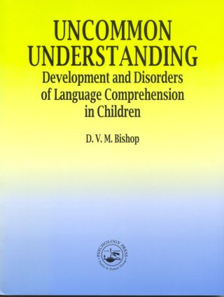 Uncommon Understanding: Development and Disorders of Language Comprehension in Children, 1st Edition (Paperback) book cover