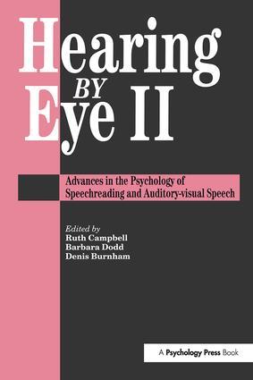 Hearing Eye II: The Psychology Of Speechreading And Auditory-Visual Speech (Hardback) book cover