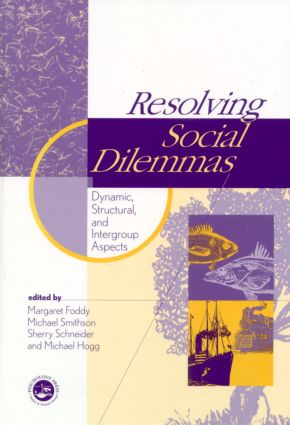 Resolving Social Dilemmas: Dynamic, Structural, and Intergroup Aspects (Hardback) book cover